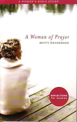A Woman Of Prayer (Reflections For Women)