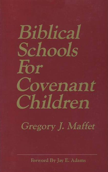 Biblical Schools for Covenant Children