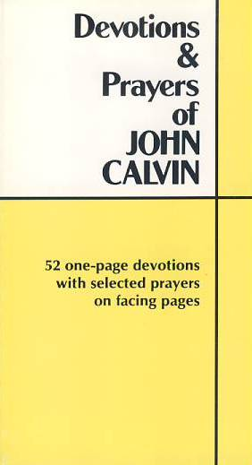 Devotions & Prayers of John Calvin