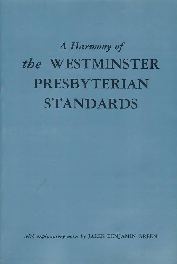 A Harmony of the Westminster Presbyterian Standards