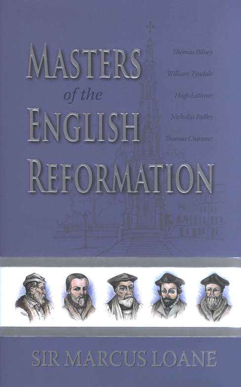 Masters of the English Reformation - Sir Marcus Loane