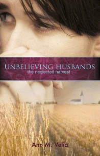 Unbelieving Husbands: The Neglected Harvest