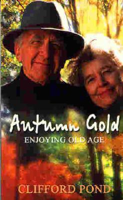 Autumn Gold : Enjoying Old Age