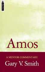 A Mentor Commentary: Amos
