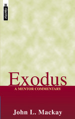A Mentor Commentary: Exodus