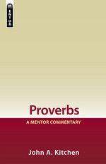 A Mentor Commentary: Proverbs
