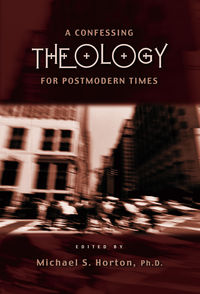 A Confessing Theology for Postmodern Times