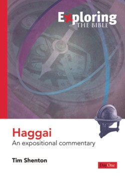 Exploring the Bible: Haggai