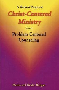 Christ-centered Ministry Versus Problem-centered Counseling