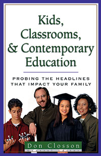 Kids, Classrooms, and Contemporary Education Probing the Headlin