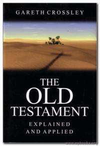 Old Testament: Explained and Applied