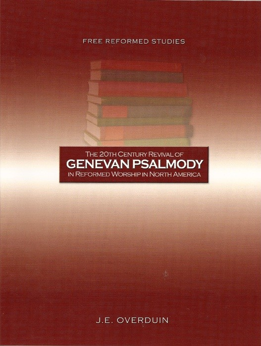20th Cen Revival of Genevan Psalmody in Reformed Worship