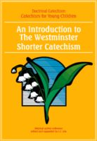 Doctrinal Catech for Young Children: Intro Westminster SC