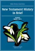 Bible History Catechism: NT History in Brief (Juniors 2 of 2)
