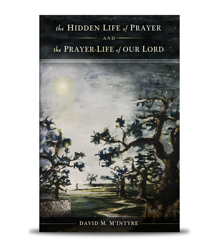 Hidden Life of Prayer and the Prayer-Life of Our Lord