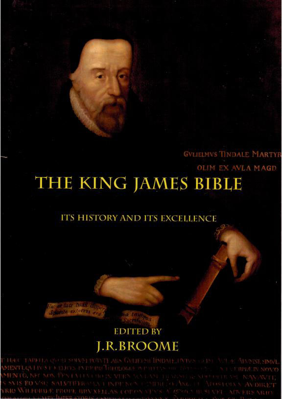 The King James Bible - Its History and Its Excellence