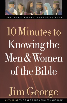 10 Minutes to Knowing Men & Women of the Bible