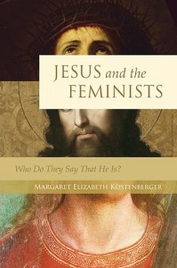 Jesus And The Feminists : What Do They Say That He Is?