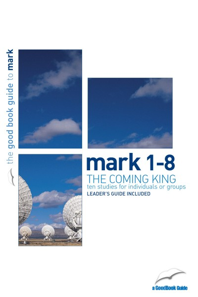 Mark 1-8 : The Coming King - Click Image to Close