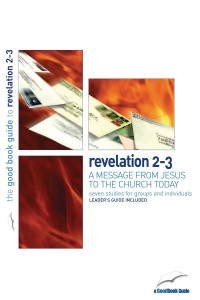 Revelation 2-3 : A Message From Jesus To The Church Today