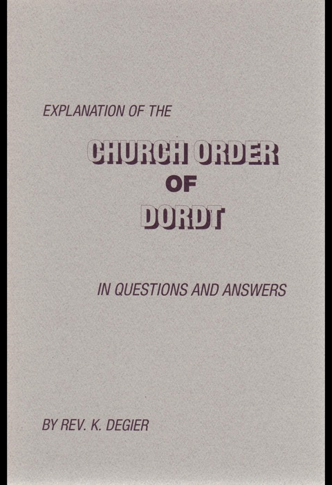 Explanation of the Church Order of Dordt