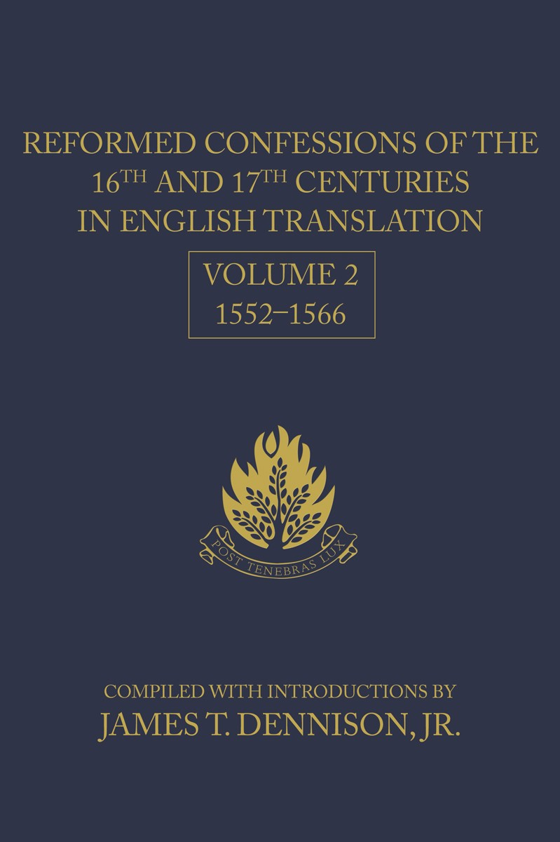 Reformed Confessions of 16 & 17th Cen in Eng, V2: 1552-1566