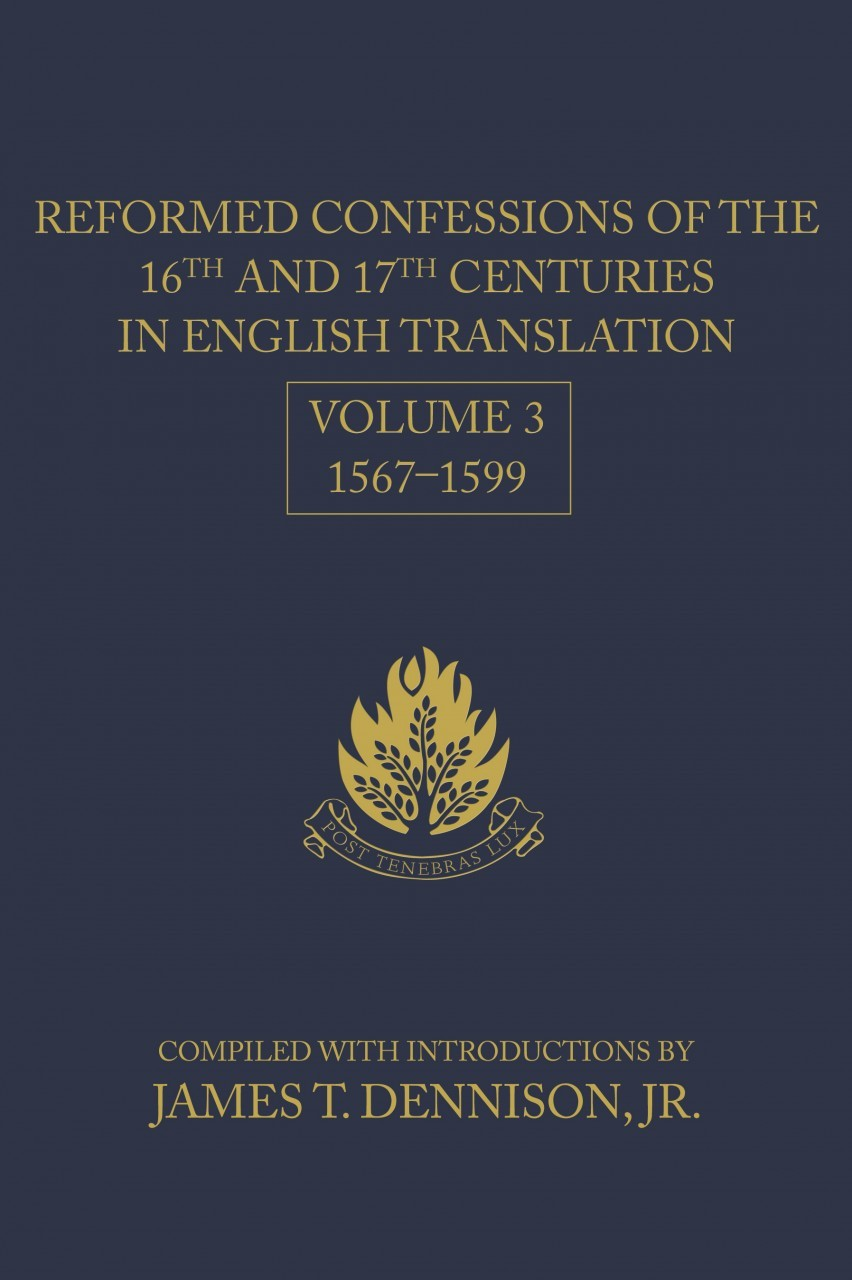 Reformed Confessions of 16 & 17th Cen in Eng, V3: 1567-1599