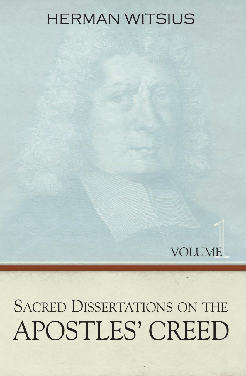 Sacred Dissertations on the Apostles' Creed