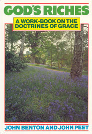 God's Riches : A Work-Book On The Doctrines Of Grace