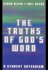 The truths of god's word ( a student catechism)