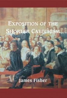 Exposition of the Shorter Catechism