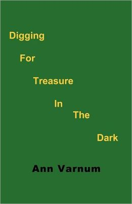 Digging for Treasure in the Dark