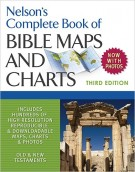 Nelson's Complete Book of Bible Maps and Charts (3rd ed.)
