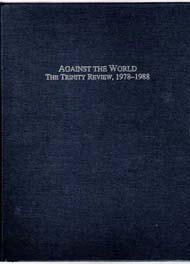Against the World: The Trinity Review (1978-1988)