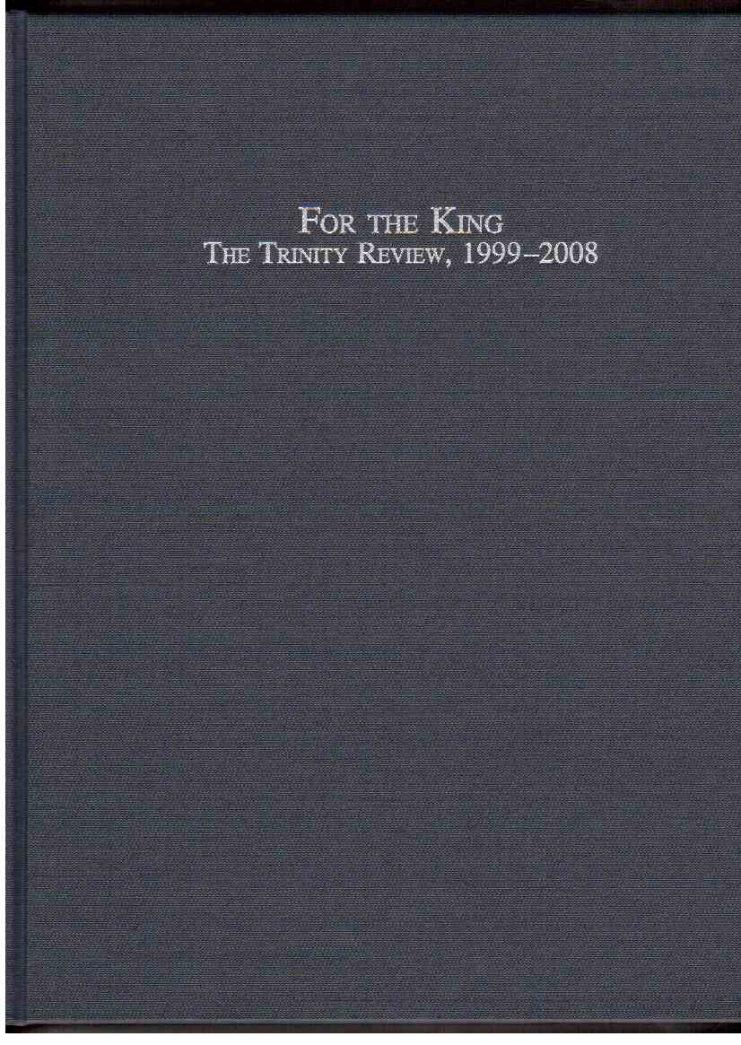 For the King: The Trinity Review (1999-2008)